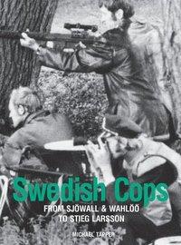 bokomslag Swedish Cops - from Sjawall &; Wahlaa to Stieg Larsson
