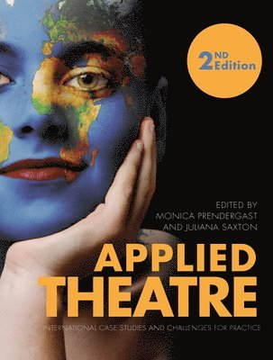 bokomslag Applied Theatre: International Case Studies and Challenges for Practice - Second Edition