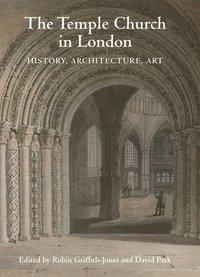 bokomslag The Temple Church in London - History, Architecture, Art