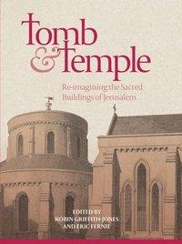 bokomslag Tomb and Temple - Re-imagining the Sacred Buildings of Jerusalem