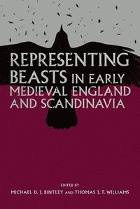 bokomslag Representing Beasts in Early Medieval England and Scandinavia