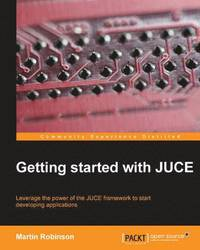 bokomslag Getting Started with JUCE