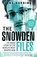 Snowden Files - the inside story of the worlds most wanted man