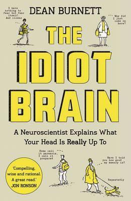 bokomslag The Idiot Brain: A Neuroscientist Explains What Your Head is Really Up to