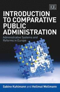 bokomslag Introduction to Comparative Public Administration: Administrative Systems and Reform in Europe