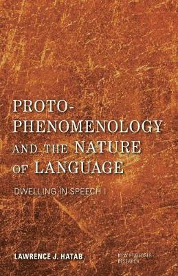 bokomslag Proto-phenomenology and the nature of language - dwelling in speech i