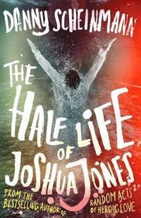 bokomslag The Half Life of Joshua Jones