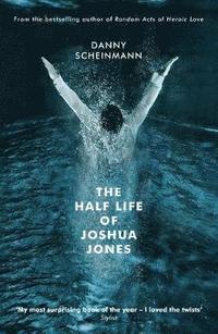 bokomslag Half life of joshua jones