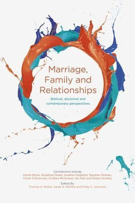 bokomslag Marriage, family and relationships - biblical, doctrinal and contemporary p