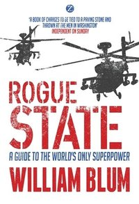 bokomslag Rogue State: A Guide to the Worlds Only Superpower