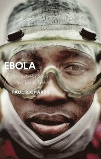 bokomslag Ebola: How a People's Science Helped End an Epidemic