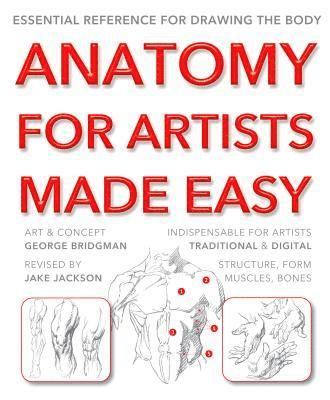 bokomslag Anatomy for artists made easy - essential reference for drawing the body