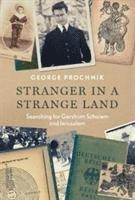 bokomslag Stranger in a strange land - searching for gershom scholem and jerusalem