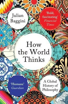 bokomslag How the World Thinks: A Global History of Philosophy