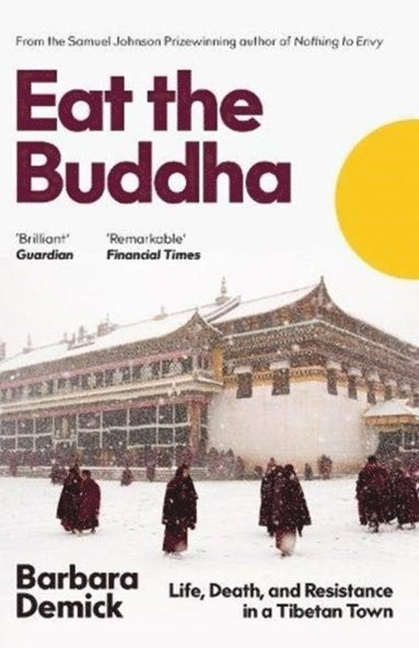 bokomslag Eat the Buddha: Life, Death, and Resistance in a Tibetan Town