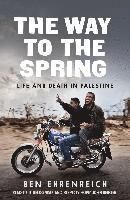 bokomslag The Way to the Spring: Life and Death in Palestine