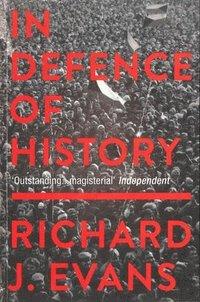bokomslag In Defence Of History
