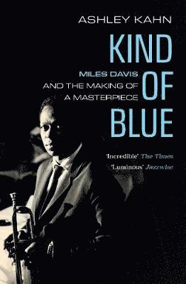 bokomslag Kind Of Blue: Miles Davis and the Making of a Masterpiece