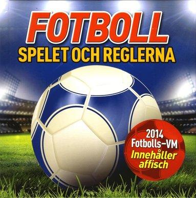 bokomslag Fotboll : spelet och reglerna