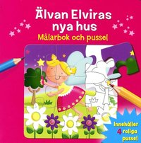 bokomslag Älvan Elviras nya hus : målarbok och pussel