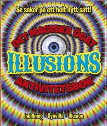 bokomslag Det magiska ögat : illusioner - aktivitetsbok