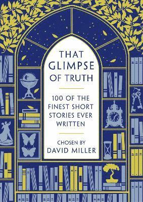 bokomslag That Glimpse of Truth: The 100 Finest Short Stories Ever Written