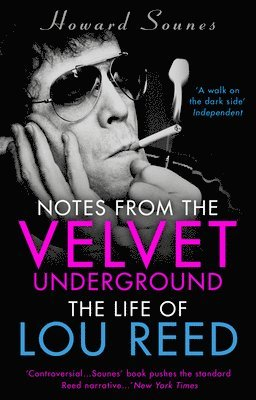 bokomslag Notes from the Velvet Underground: The Life of Lou Reed