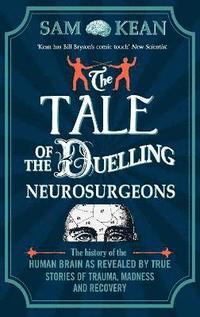 bokomslag The Tale of the Duelling Neurosurgeons