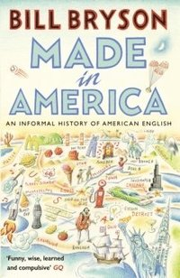 bokomslag Made in America: An Informal History of American English