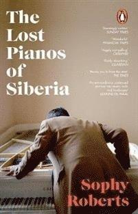 bokomslag The Lost Pianos of Siberia