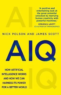 bokomslag AIQ: How artificial intelligence works and how we can harness its power for a better world