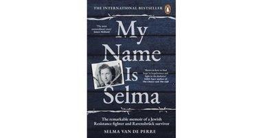 bokomslag My Name Is Selma: The remarkable memoir of a Jewish Resistance fighter and Ravensbruck survivor