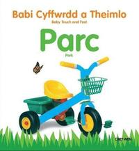 bokomslag Babi Cyffwrdd a Theimlo: Parc/ Baby Touch and Feel: Park