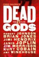 bokomslag Dead Gods: The 27 Club