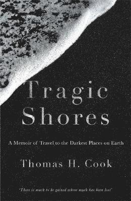Tragic shores: a memoir of dark travel 1