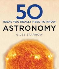 bokomslag 50 Astronomy Ideas You Really Need to Know