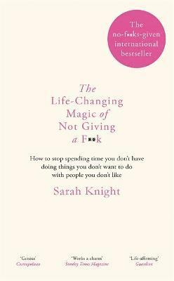 bokomslag Life-changing magic of not giving a f**k - the bestselling book everyone is