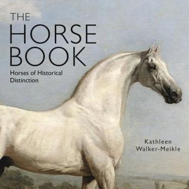 bokomslag The Horse Book: Horses of Historical Distinction
