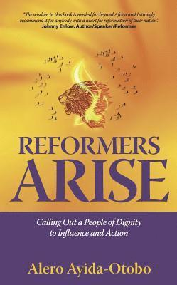 bokomslag Reformers arise - calling out a people of dignity to influence and action
