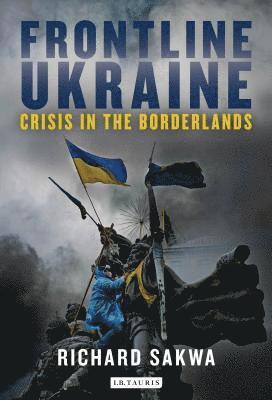 bokomslag Frontline ukraine - crisis in the borderlands