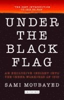 bokomslag Under the black flag - an exclusive insight into the inner workings of isis