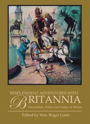 bokomslag Resplendent adventures with britannia - personalities, politics and culture