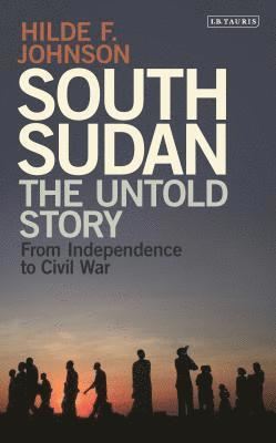 bokomslag South Sudan: The Untold Story from Independence to Civil War