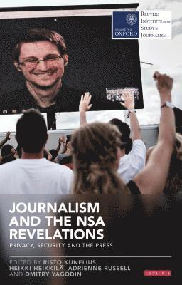 bokomslag Journalism and the NSA Revelations: Privacy, Security and the Press