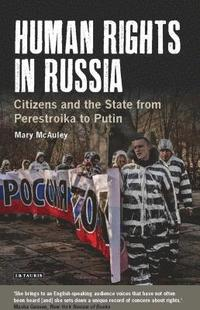 bokomslag Human Rights in Russia: Citizens and the State from Perestroika to Putin