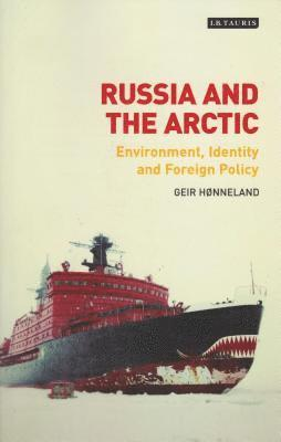 bokomslag Russia and the arctic - environment, identity and foreign policy