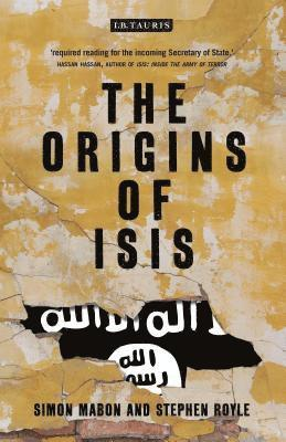 bokomslag The Origins of ISIS: The Collapse of Nations and Revolution in the Middle East