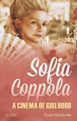 bokomslag Sofia coppola - a cinema of girlhood