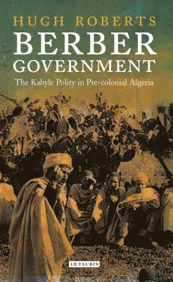 bokomslag Berber government - the kabyle polity in pre-colonial algeria