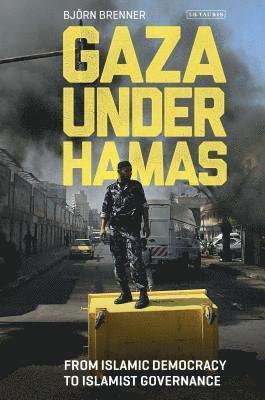 bokomslag Gaza under hamas - from islamic democracy to islamist governance